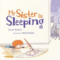 book jacket for My Sister Is Sleeping