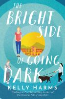 The Bright Side of Going Dark by Kelly Harms