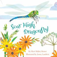 book jacket for Soar High, Dragonfly!