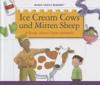 Ice-Cream Cows and Mitten Sheep : A Book About Farm Animals