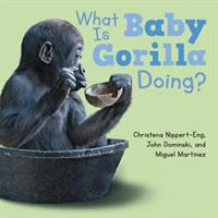 book jacket for What Is Baby Gorilla Doing?