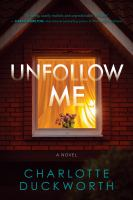 Unfollow Me by Charlotte Duckworth