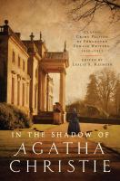 In the shadow of Agatha Christie : classic crime fiction by forgotten female writers : 1850-1917