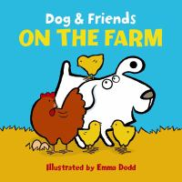 Dog and Friends: On the Farm