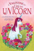 book jacket for A Valentine for Uni the Unicorn