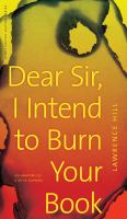 Dear sir, I intend to burn your book : an anatomy of a book burning Book Cover