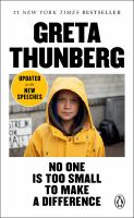 No one is too small to make a difference by Thunberg, Greta, 2003- author.