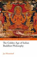 The golden age of Indian Buddhist philosophy by Westerhoff, Jan, author.