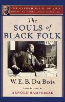 The souls of Black folk by Du Bois, W. E. B. 1868-1963. (William Edward Burghardt),