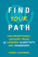 unconventional lessons from 36 leading scientists and engineers by Goodman, Daniel author. (Daniel Lawrence),