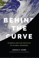 science and the politics of global warming by Howe, Joshua P.