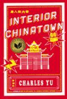 Interior Chinatown by Yu, Charles, 1976- author.
