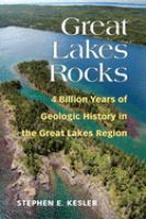 4 billion years of geologic history in the Great Lakes Region by Kesler, Stephen E., author.
