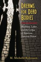 Dreams for dead bodies: blackness, labor, and the corpus of American detective fiction
