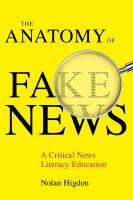 a critical news literacy education by Higdon, Nolan, 1983- author.