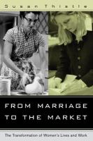 From Marriage to the Market: Transformation of Women's Lives and Work