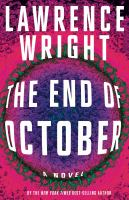 The end of October by Wright, Lawrence, 1947- author.