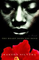 he heart does not bend : a novel Book Cover
