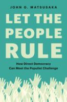 how direct democracy can meet the populist challenge by Matsusaka, John G., author.