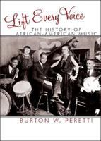 the history of African American music by Peretti, Burton W. 1961- author. (Burton William),