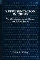 Representation in crisis: the constitution, interest groups, and political parties