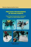 project-based fundamentals of wheeled, legged and hybrid mobile robots by Nickols, Francis, author.