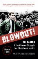 Blowout! Sal Castro and the Chicano Struggle for Educational Justice by García, Mario T.