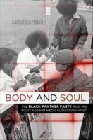 The Black Panther Party and the Fight against Medical Discrimination by Nelson, Alondra, author.
