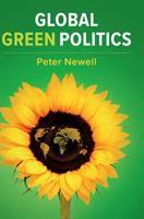 Global green politics by Newell, Peter author. (Peter John),