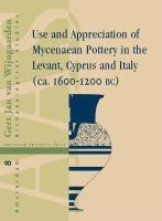 Use and appreciation of Mycenaean pottery in the Levant, Cyprus and Italy (1600-1200 BC)