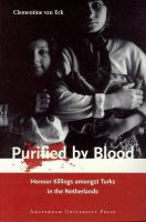 Purified by blood: honour killings amongst Turks in the Netherlands