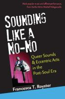Sounding like a no-no?: queer sounds and eccentric acts in the post-soul era