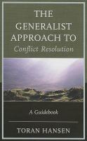 The generalist approach to conflict resolution a guidebook