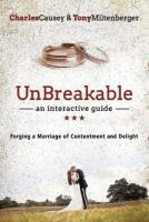 Unbreakable: forging a marriage of contentment and delight.