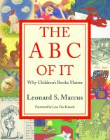 why children's books matter by Marcus, Leonard S., 1950- author.
