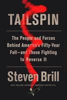 the people and forces behind America's fifty-year fall--and those fighting to reverse it by Brill, Steven, 1950- author.