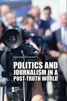 Politics and journalism in a post-truth world by author unknown