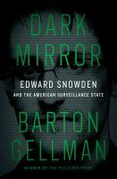 Edward Snowden and the American surveillance state by Gellman, Barton, 1960- author.