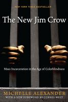 mass incarceration in the age of colorblindness by Alexander, Michelle, author.