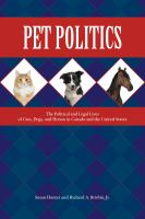 Pet politics: the political and legal lives of cats, dogs, and horses in Canada and the United States