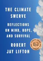 reflections on mind, hope, and survival by Lifton, Robert Jay, 1926- author.