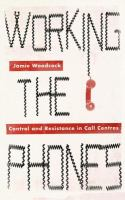 Working the phones: control and resistance in call centres
