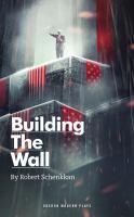 Building the wall /: Robert Schenkkan