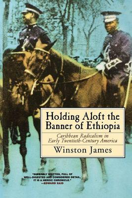 Holding Aloft the Banner of Ethiopia: Caribbean Radicalism in Early Twentieth-Century America