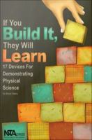 If you build it, they will learn: 17 devices for demonstrating physical science