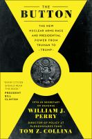 the new nuclear arms race and presidential power from Truman to Trump by Perry, William James, 1927- author.