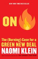 the (burning) case for a green new deal by Klein, Naomi, 1970- author.