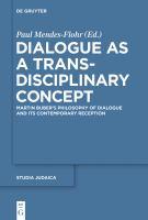Dialogue as a trans-disciplinary concept: Martin Buber's philosophy of dialogue and its contemporary reception