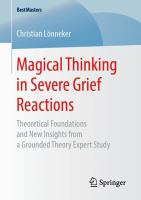 Magical thinking in severe grief reactions: theoretical foundations and new insights from a grounded theory expert study
