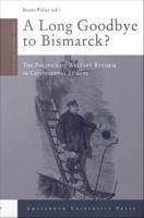 A long goodbye to Bismarck?: the politics of welfare reforms in continental Europe